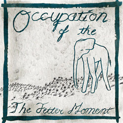 The Fetter Moment - Occupation of the Elephant